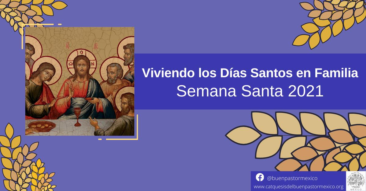 19. Viviendo los Días Santos en Familia. Semana Santa 2021