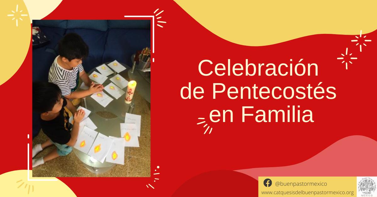 21. Celebración de Pentecostés en Familia 2021
