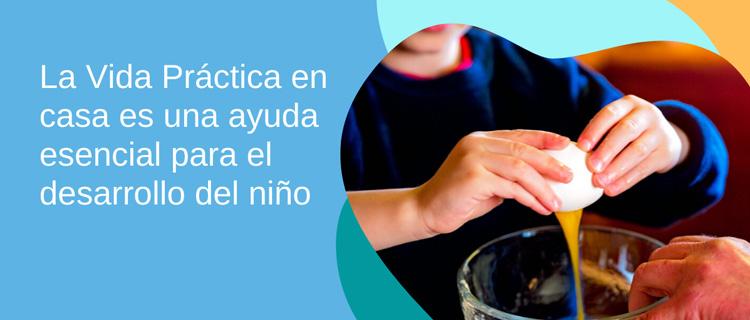 10. La vida práctica en casa es una ayuda esencial