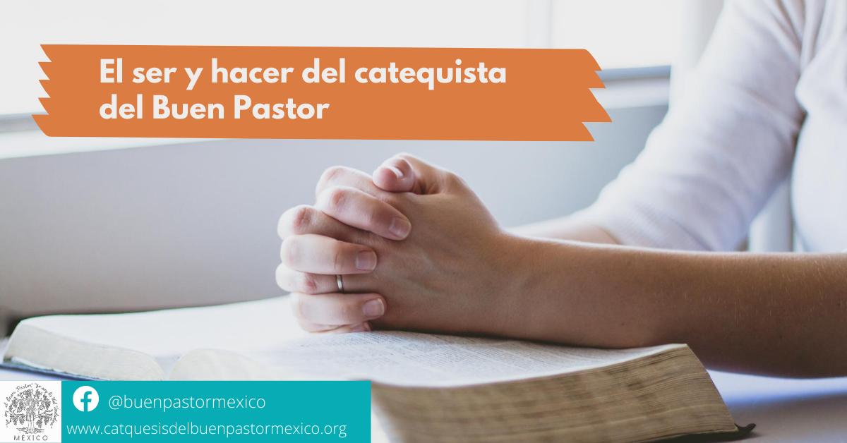 16. El ser y hacer del catequista del Buen Pastor