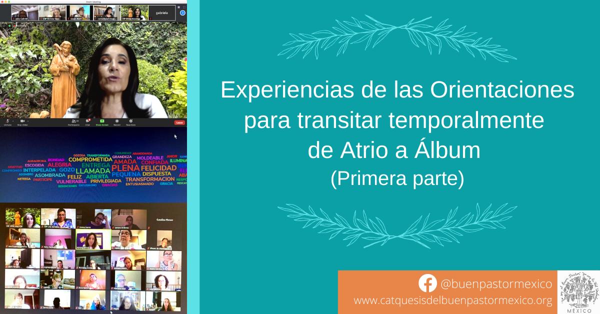 5. Experiencias de las Orientaciones para transitar temporalmente de Atrio a Álbum (1ra parte)