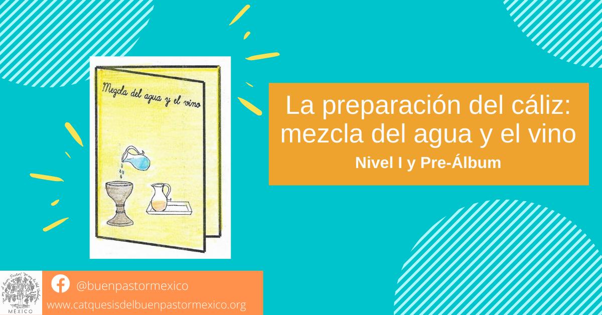 Protegido: 11. La preparación del cáliz: mezcla del agua y el vino. Nivel I y Pre-Álbum